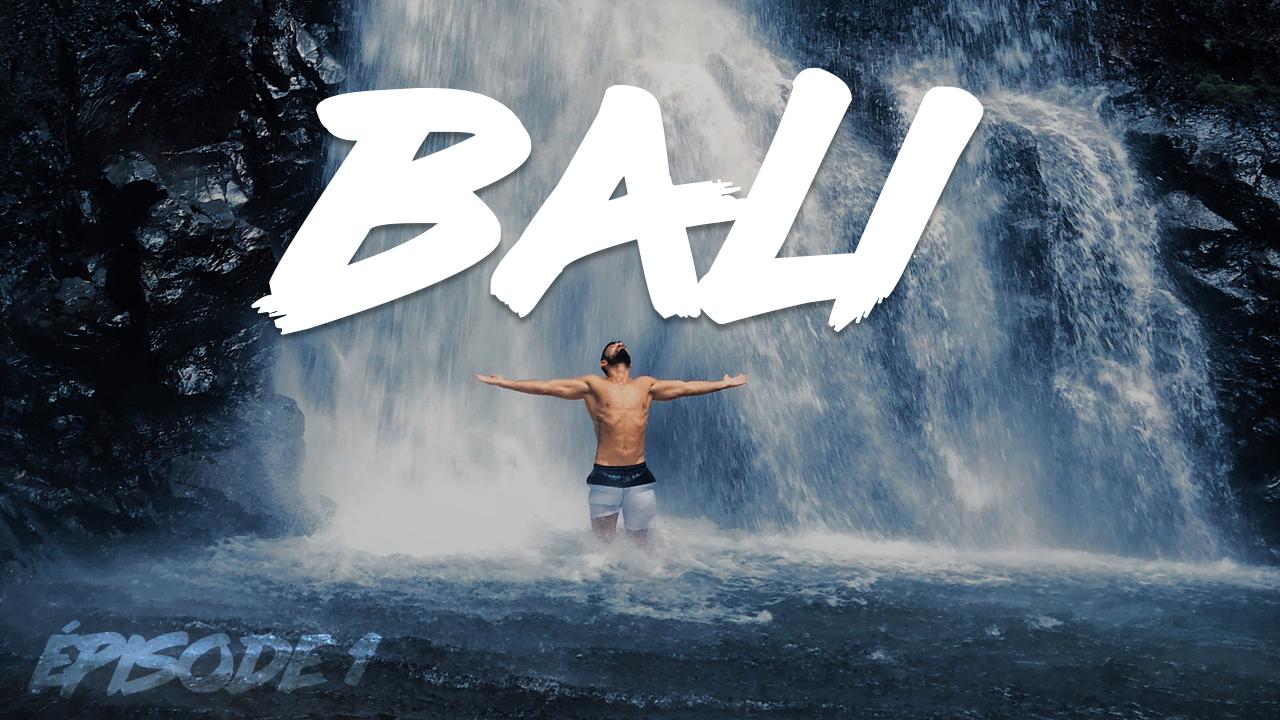 VLOG BALI : Épisode 1 – Île Paradisiaque ?
