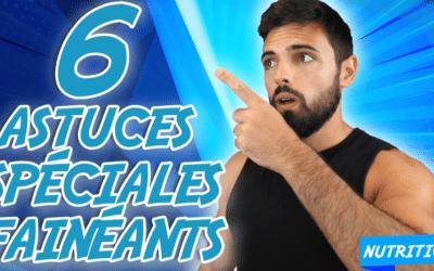 6 TECHNIQUES spéciales FAINÉANTS pour avoir une BONNE ALIMENTATION
