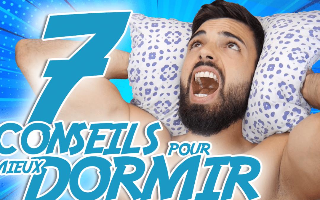 7 Conseils SIMPLES pour mieux dormir !